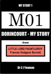 Dorincourt - My Story (from Little Lord Fauntleroy) ebook by Dr E J Yeaman