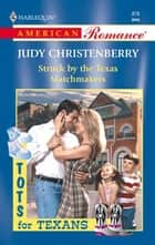 Struck By The Texas Matchmakers (Mills & Boon American Romance) ebook by Judy Christenberry