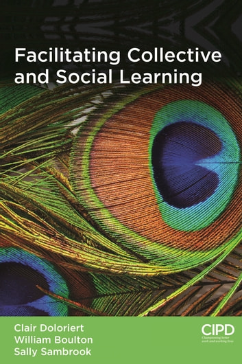 Facilitating collective and social learning ebook by clair doloriert facilitating collective and social learning ebook by clair doloriertwilliam boultonsally anne sambrook fandeluxe Choice Image