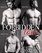 Forbidden Love - Complete Collection - Forbidden Love ebook by Lucia Jordan