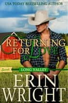 Returning for Love - A SWEET Western Romance Novel ebook by Erin Wright