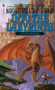 Into the Labyrinth ebook by Margaret Weis,Tracy Hickman