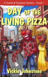 Day of the Living Pizza ebook by Vickie Johnstone