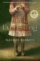Tuck Everlasting ebook by Natalie Babbitt