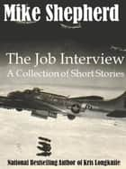 The Job Interview - A Collection of Short Stories ebook by Mike Shepherd