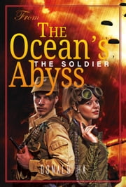From the ocean's abyss: The Soldier Series Book 6 ebook by Donald Ha