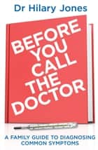 Before You Call The Doctor ebook by Dr Hilary Jones
