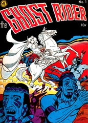 The Ghost Rider, Number 1, Tale of the Ghost Rider ebook by Yojimbo Press LLC,Dick Ayers,Magazine Enterprises,Ray Krank