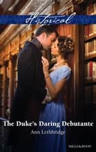 The Duke's Daring Debutante eBook by Ann Lethbridge