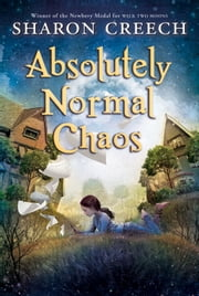 Absolutely Normal Chaos ebook by Sharon Creech
