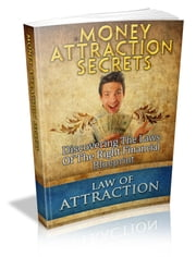 Money Attraction Secrets ebook by Anonymous