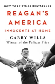 Reagan's America - Innocents at Home ebook by Garry Wills