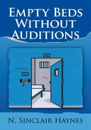 Empty Beds Without Auditions ebook by N. Sinclair Haynes