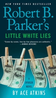 Robert B. Parker's Little White Lies ebook by Ace Atkins
