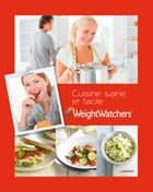 Weight Watchers - Cuisine saine et facile ebook by