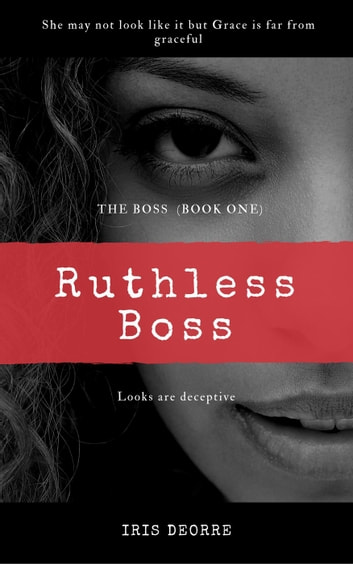 Ruthless Boss - The Boss, #1 ebook by Iris Deorre
