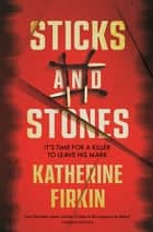 Sticks and Stones ebook by Katherine Firkin