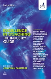 Excellence in Coaching - The Industry Guide ebook by Jonathan Passmore,Association for Coaching