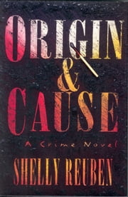 Origin and Cause ebook by Shelly Reuben