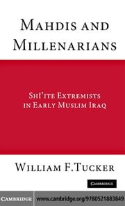 Mahdis and Millenarians ebook by Tucker,William F.