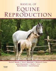 Manual of Equine Reproduction ebook by Steven P. Brinsko,Terry L. Blanchard,Dickson D. Varner,James Schumacher,Charles C. Love