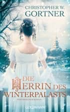 Die Herrin des Winterpalasts - Historischer Roman ebook by Christopher W. Gortner, Peter Pfaffinger