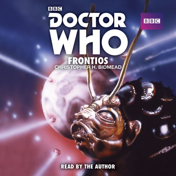 Doctor Who: Frontios - A 5th Doctor novelisaton audiobook by Christopher H Bidmead