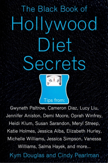 The Black Book of Hollywood Diet Secrets ebook by Kym Douglas,Cindy Pearlman