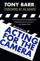 Acting for the Camera ebook by Tony Barr
