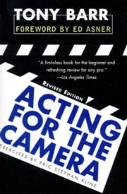 Acting for the Camera - Revised Edition ebook by Tony Barr