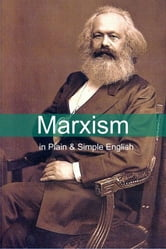 Marxism in Plain and Simple English: The Theory of Marxism in a Way Anyone Can Understand ebook by BookCaps