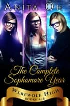 Werewolf High: The Complete Sophomore Year: Books 4-6 - Werewolf High Boxset, #2 ebook by Anita Oh