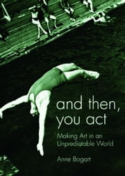 And Then, You Act ebook by Bogart, Anne