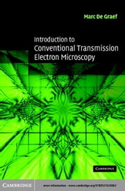 Introduction to Conventional Transmission Electron Microscopy ebook by De Graef, Marc