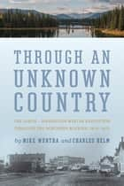 Through an Unknown Country ebook by Mike Murtha,Charles Helm