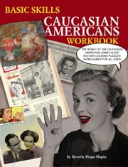 Basic Skills Caucasian Americans Workbook ebook by Beverly Hope Slapin