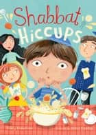 Shabbat Hiccups ebook by Tracy Newman, Ilana Exelby