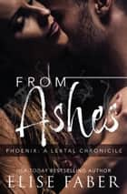 From Ashes ebook by Elise Faber