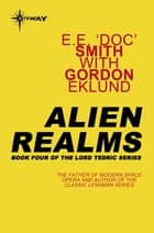 Alien Realms ebook by E.E.'Doc' Smith
