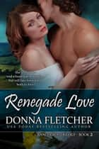 Renegade Love ebook by Donna Fletcher