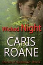 Wicked Night ebook by Caris Roane