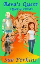 Reva's Quest: A Magical Journey ebook by Sue Perkins