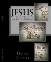 Jesus - Jesus Christ and Christianity ebook by Heinz Duthel