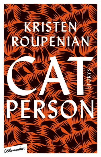 Cat Person - Storys eBook by Kristen Roupenian