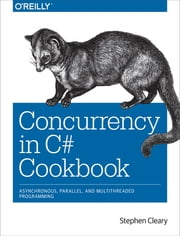 Concurrency in C# Cookbook ebook by Stephen Cleary