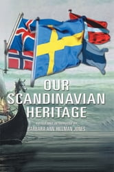 OUR SCANDINAVIAN HERITAGE - A Collection of Memories by The Norden Clubs Jamestown, New York, USA ebook by Barbara Ann Hillman Jones