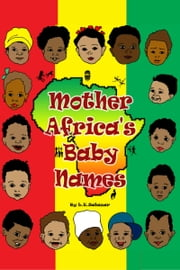 MOTHER AFRICA'S BABY NAMES ebook by L.E. Salazar