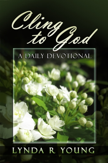 Cling to God ebook by Lynda R. Young