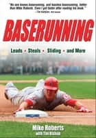 Baserunning ebook by Mike Roberts, Tim Bishop