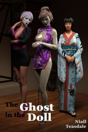 The Ghost in the Doll ebook by Niall Teasdale